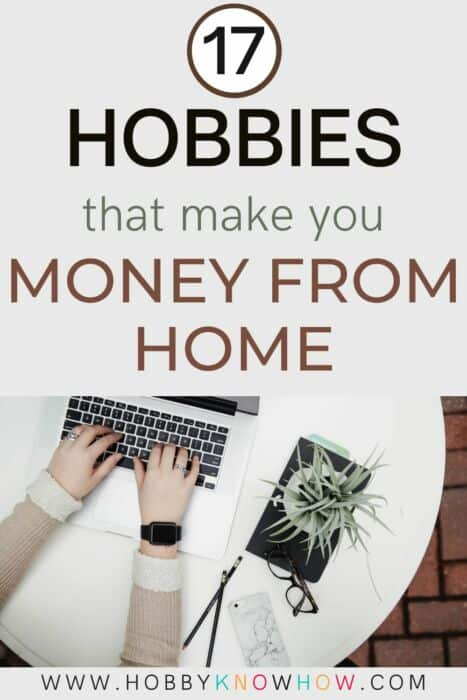 hobbies that make money from home
