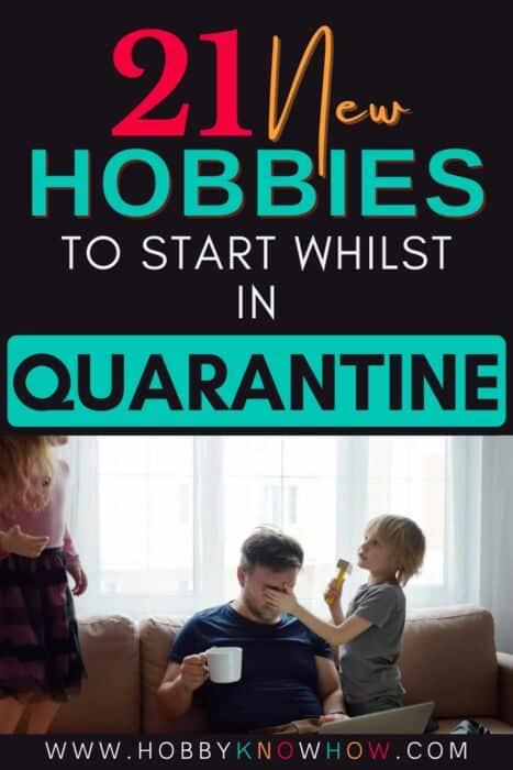hobbies for people in quarantine