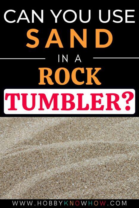 sand in a rock tumbler