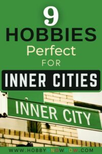 inner city hobbies