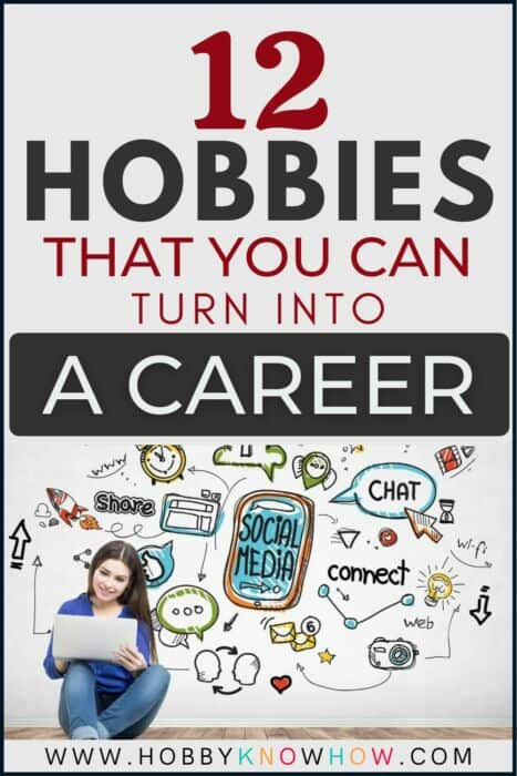 looking for a hobby that can be a career